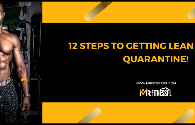 12 steps to getting lean while on Quarantine